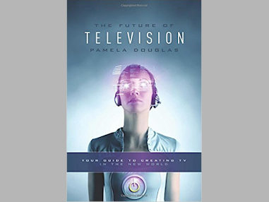 The Future of Television by Pamela Douglas